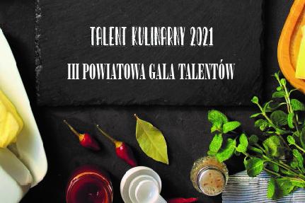 'TALENT KULINARNY 2021', czyli III Powiatowa Gala Talentów